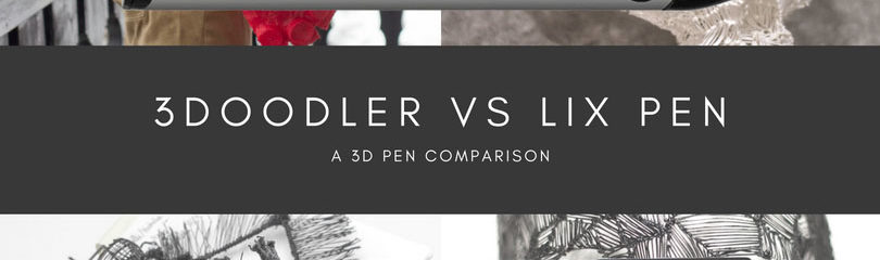3Doodler vs Lix Pen, a 3d pen comparison by Riikc